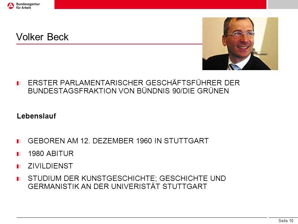 Volker Beck ERSTER PARLAMENTARISCHER GESCHÄFTSFÜHRER DER BUNDESTAGSFRAKTION VON BÜNDNIS 90/DIE GRÜNEN.