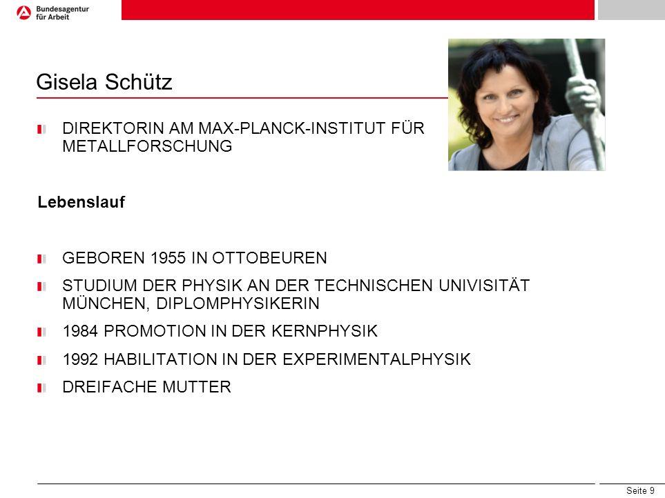 Gisela Schütz DIREKTORIN AM MAX-PLANCK-INSTITUT FÜR METALLFORSCHUNG