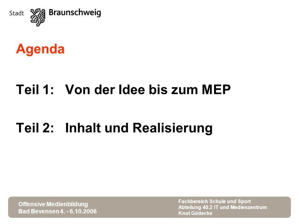 Teil 1: Von der Idee bis zum MEP Teil 2: Inhalt und Realisierung