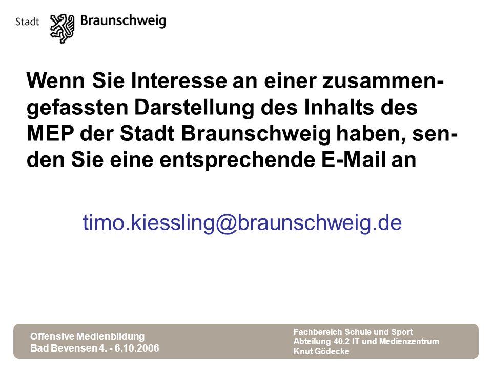 Wenn Sie Interesse an einer zusammen-gefassten Darstellung des Inhalts des MEP der Stadt Braunschweig haben, sen-den Sie eine entsprechende E-Mail an