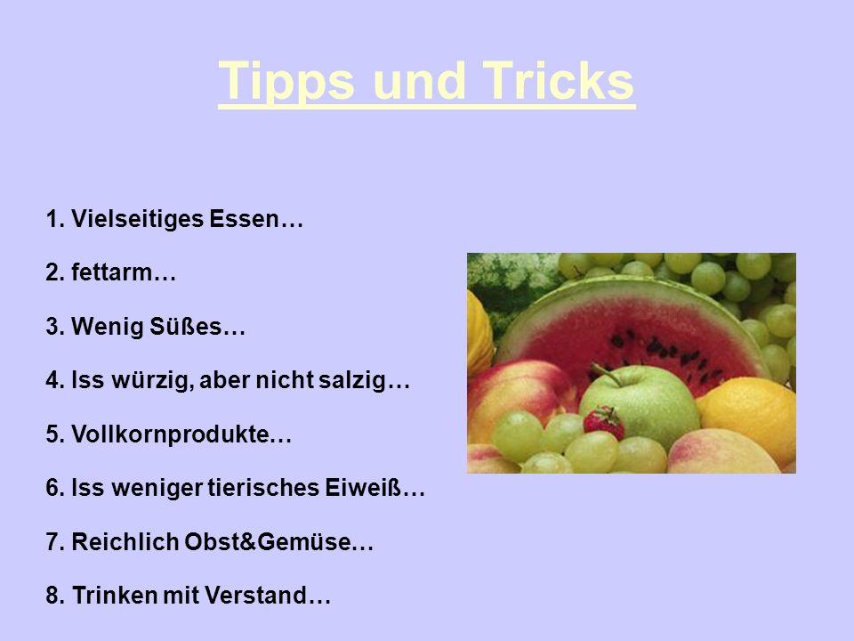Tipps und Tricks 1. Vielseitiges Essen… 2. fettarm… 3. Wenig Süßes…