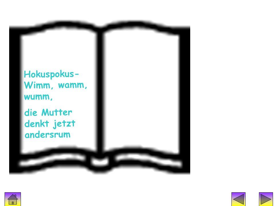 Zauberspruch 5 Hokuspokus- Wimm, wamm, wumm,