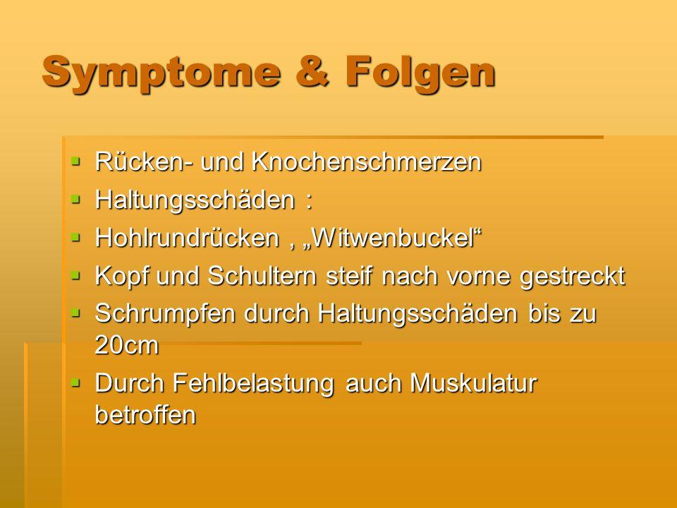 Symptome & Folgen Rücken- und Knochenschmerzen Haltungsschäden :