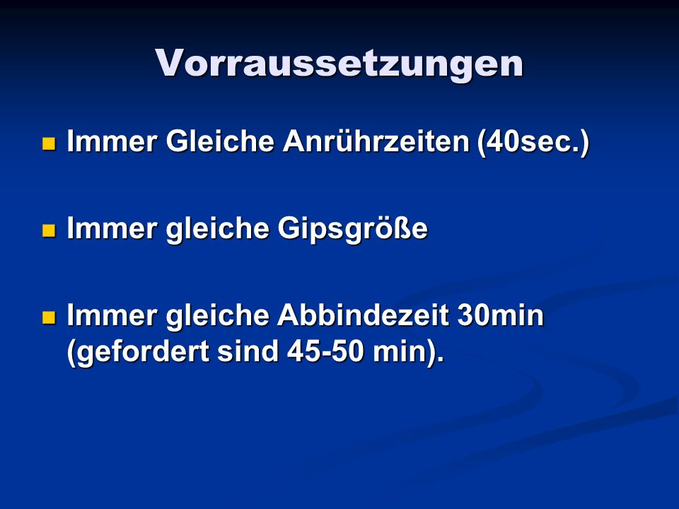 Vorraussetzungen Immer Gleiche Anrührzeiten (40sec.)