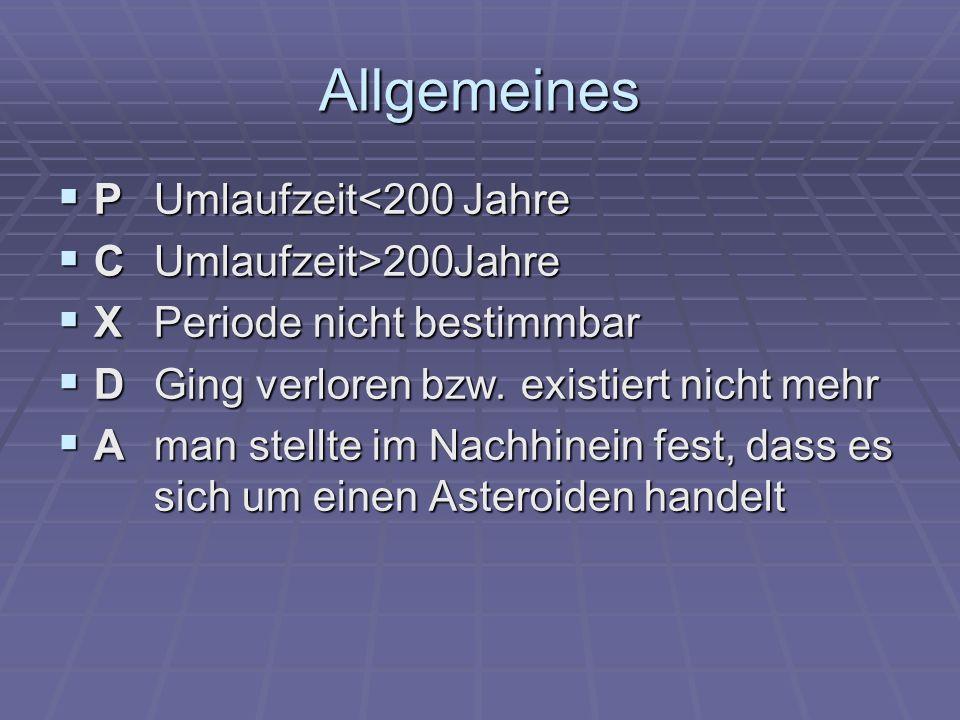 Allgemeines P Umlaufzeit<200 Jahre C Umlaufzeit>200Jahre