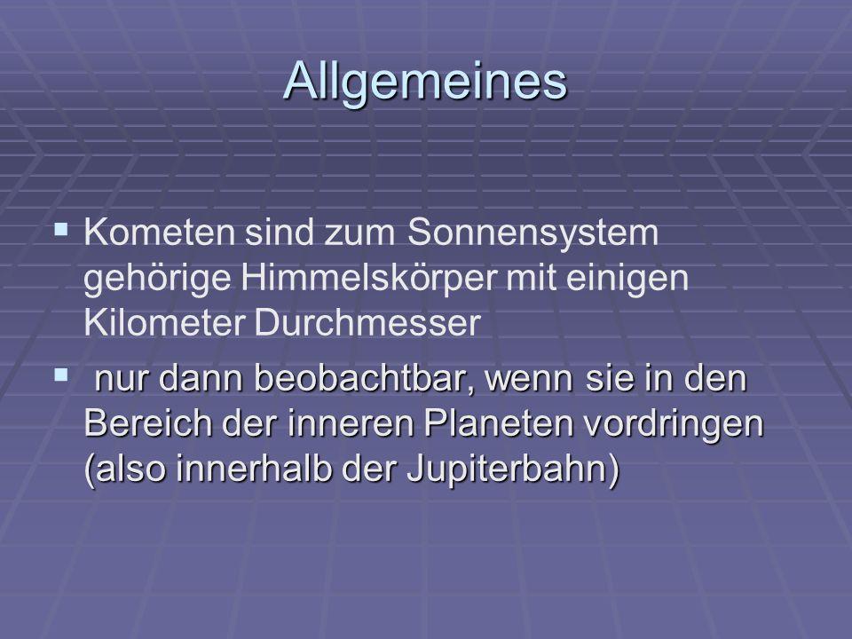 Allgemeines Kometen sind zum Sonnensystem gehörige Himmelskörper mit einigen Kilometer Durchmesser.