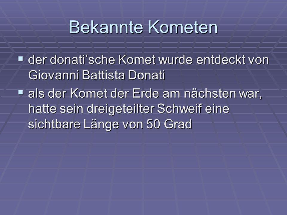 Bekannte Kometen der donati'sche Komet wurde entdeckt von Giovanni Battista Donati.