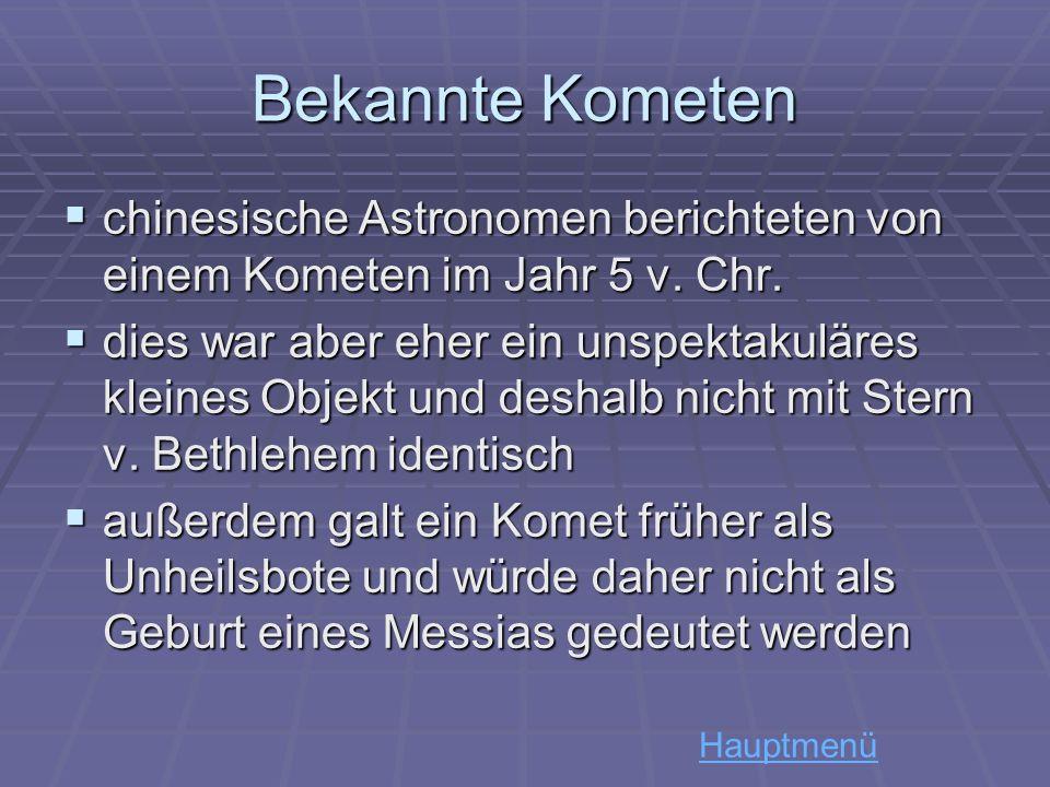 Bekannte Kometen chinesische Astronomen berichteten von einem Kometen im Jahr 5 v. Chr.