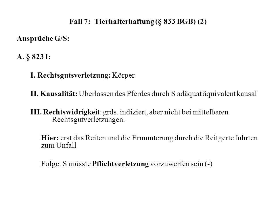 Fall 7: Tierhalterhaftung (§ 833 BGB) (2)