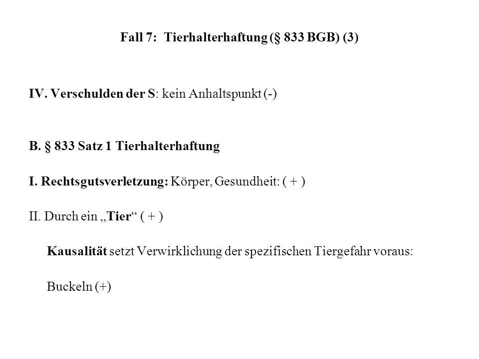 Fall 7: Tierhalterhaftung (§ 833 BGB) (3)