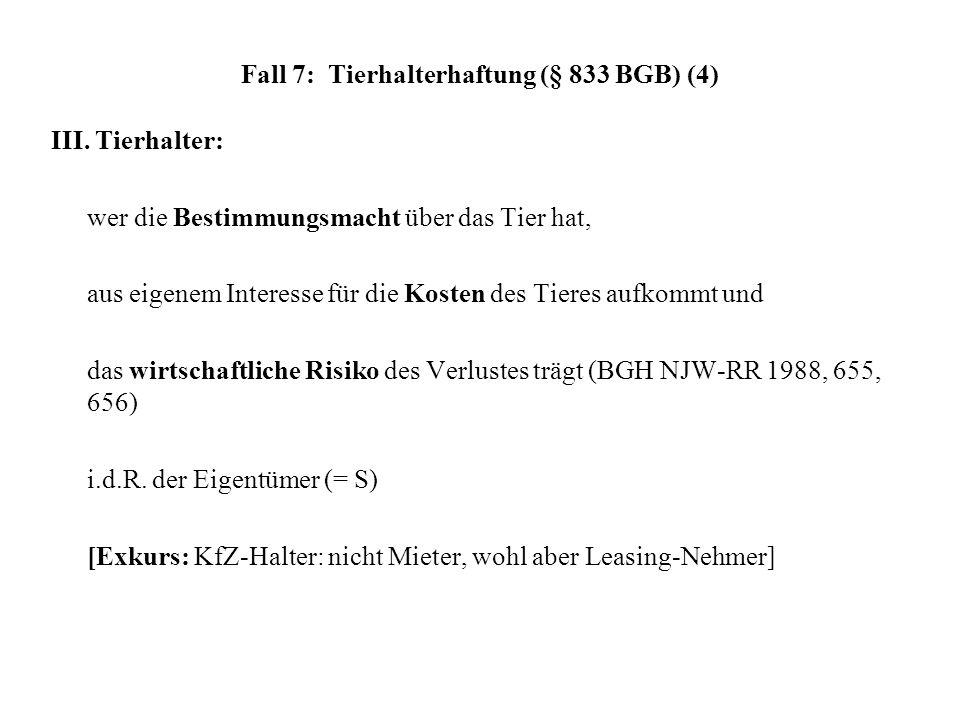 Fall 7: Tierhalterhaftung (§ 833 BGB) (4)