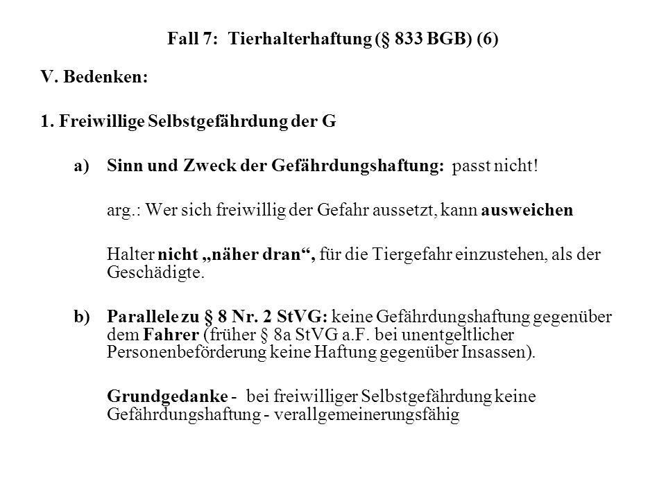 Fall 7: Tierhalterhaftung (§ 833 BGB) (6)