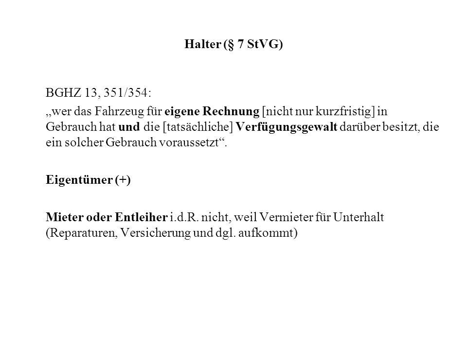 Halter (§ 7 StVG) BGHZ 13, 351/354: