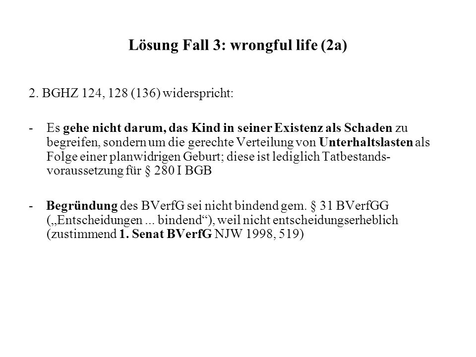 Lösung Fall 3: wrongful life (2a)