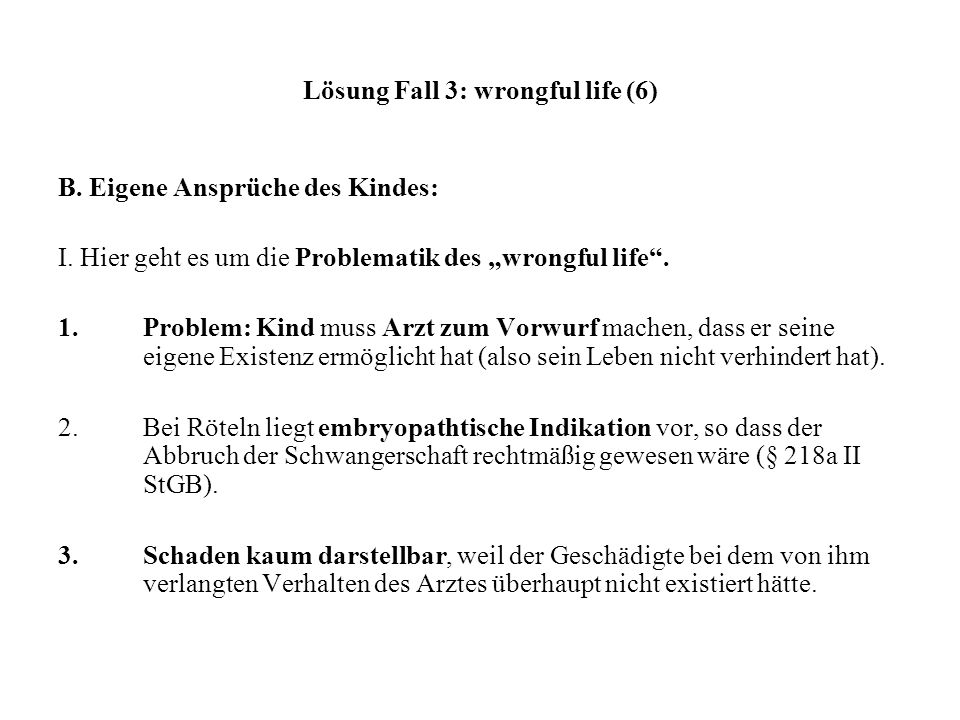 Lösung Fall 3: wrongful life (6)