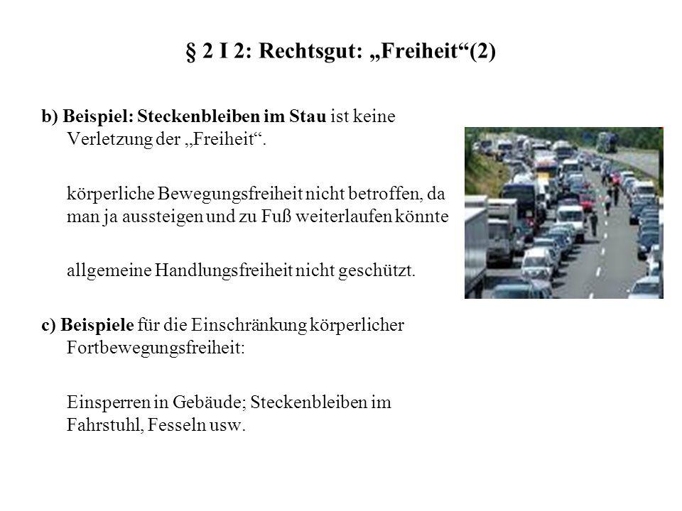 """§ 2 I 2: Rechtsgut: """"Freiheit (2)"""