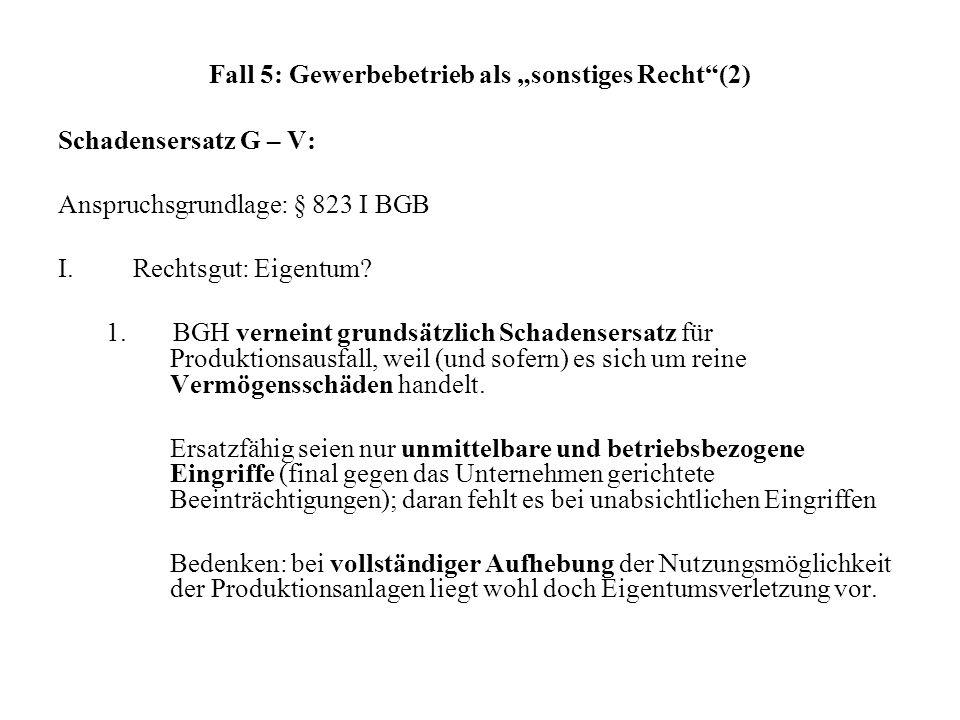 "Fall 5: Gewerbebetrieb als ""sonstiges Recht (2)"