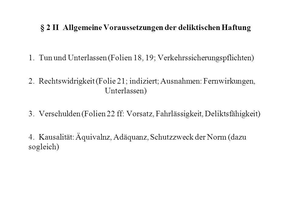 § 2 II Allgemeine Voraussetzungen der deliktischen Haftung