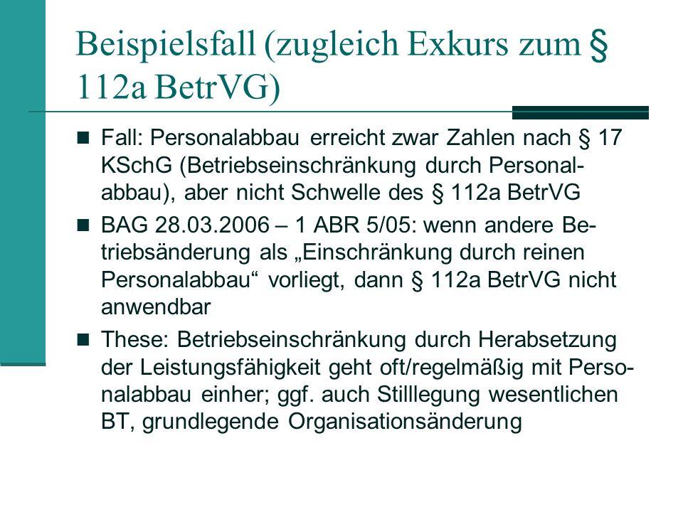 Beispielsfall (zugleich Exkurs zum § 112a BetrVG)