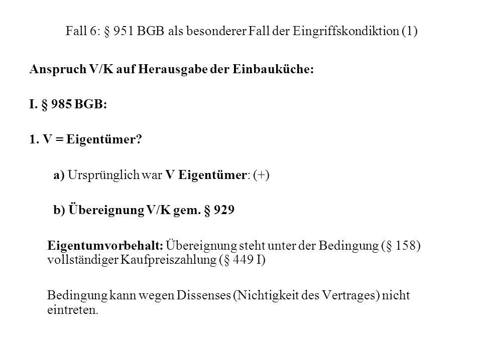 Fall 6: § 951 BGB als besonderer Fall der Eingriffskondiktion (1)