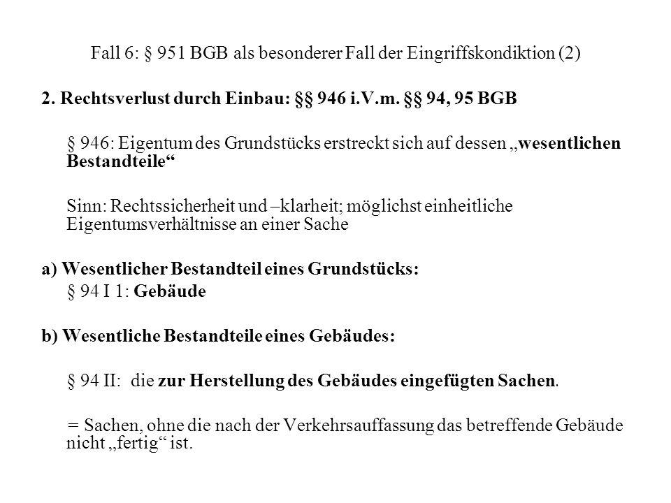 Fall 6: § 951 BGB als besonderer Fall der Eingriffskondiktion (2)