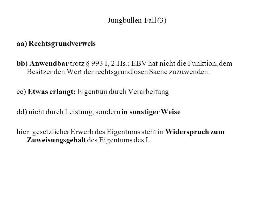 Jungbullen-Fall (3) aa) Rechtsgrundverweis.