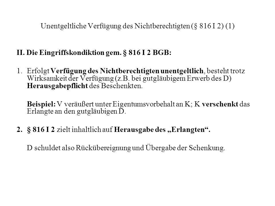 Unentgeltliche Verfügung des Nichtberechtigten (§ 816 I 2) (1)