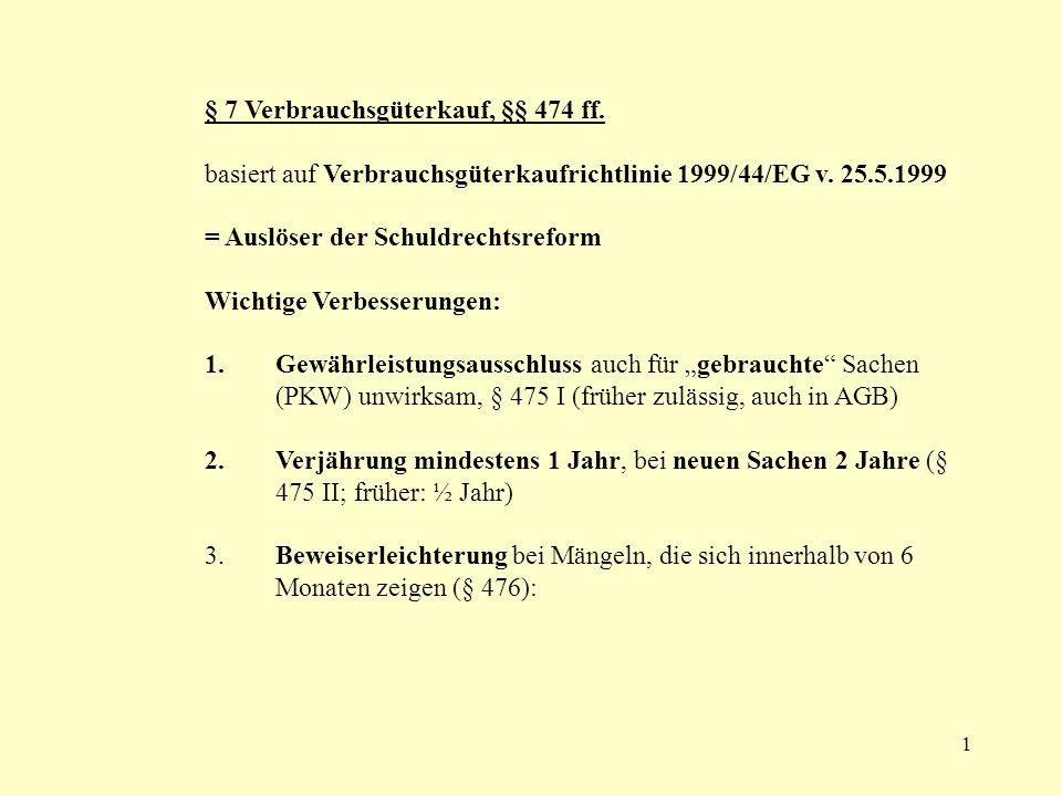 § 7 Verbrauchsgüterkauf, §§ 474 ff.