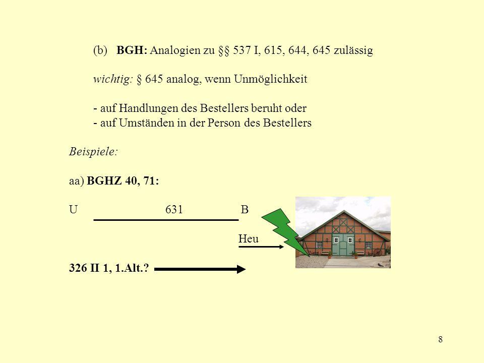 (b) BGH: Analogien zu §§ 537 I, 615, 644, 645 zulässig