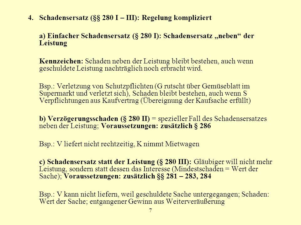 4. Schadensersatz (§§ 280 I – III): Regelung kompliziert