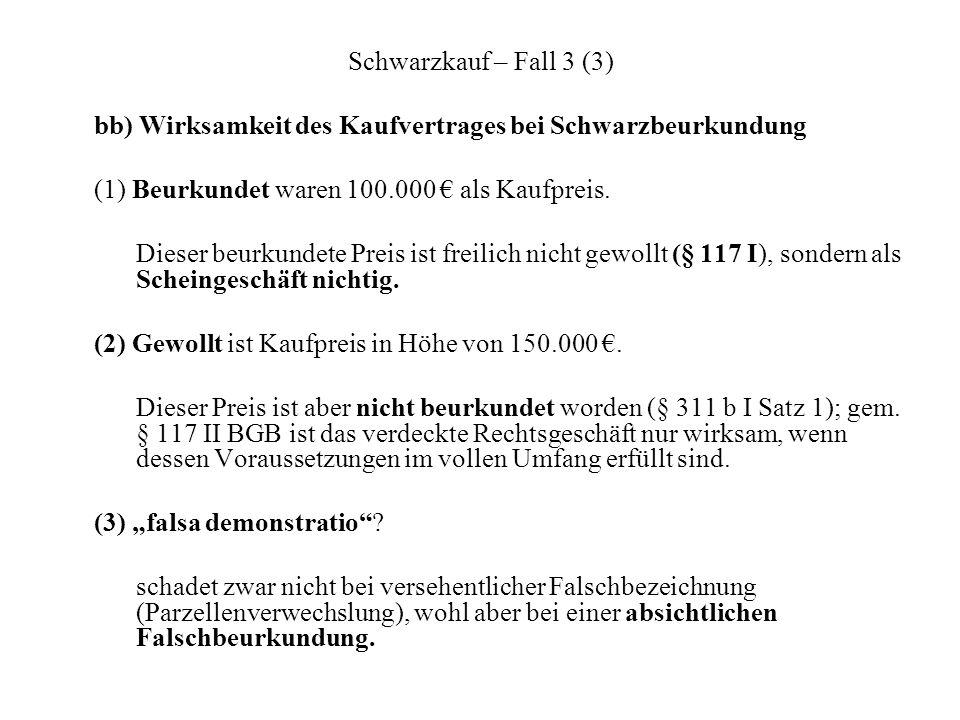 (1) Beurkundet waren 100.000 € als Kaufpreis.