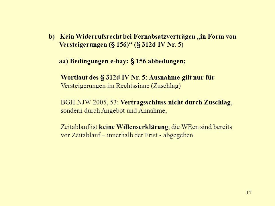 """b) Kein Widerrufsrecht bei Fernabsatzverträgen """"in Form von"""