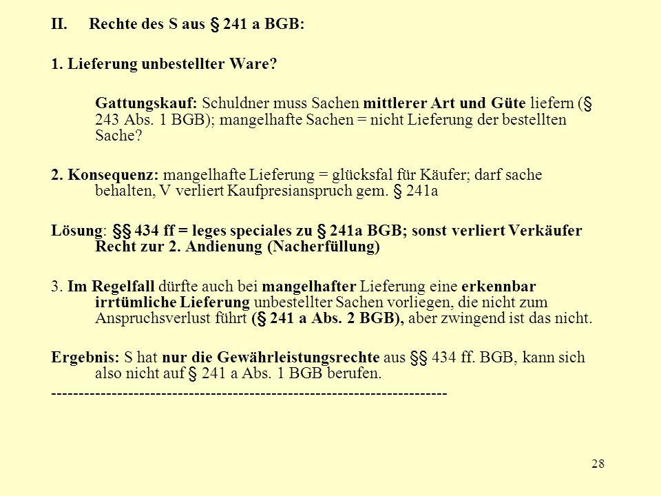 II. Rechte des S aus § 241 a BGB:
