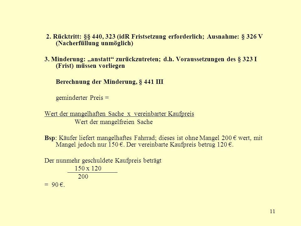 2. Rücktritt: §§ 440, 323 (idR Fristsetzung erforderlich; Ausnahme: § 326 V (Nacherfüllung unmöglich)