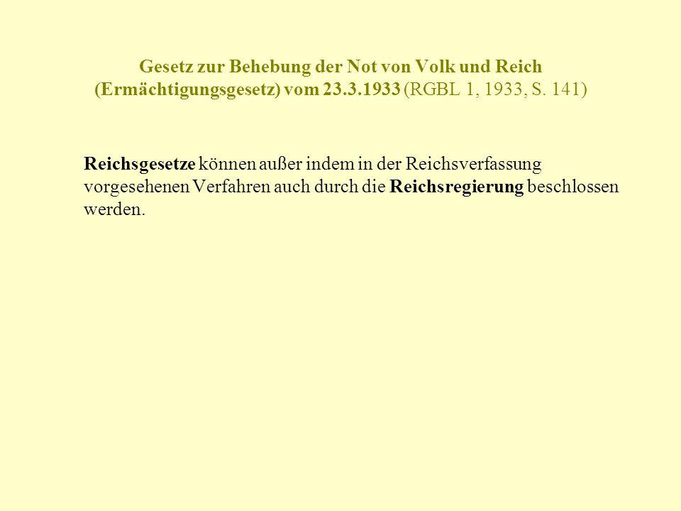 Gesetz zur Behebung der Not von Volk und Reich (Ermächtigungsgesetz) vom 23.3.1933 (RGBL 1, 1933, S. 141)