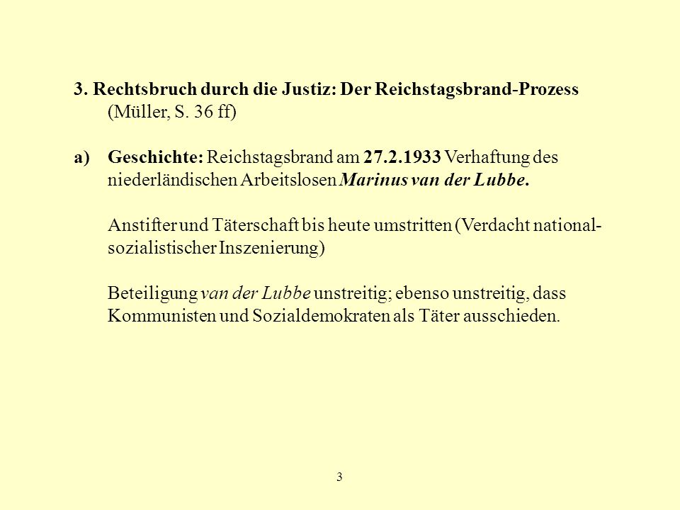 3. Rechtsbruch durch die Justiz: Der Reichstagsbrand-Prozess (Müller, S. 36 ff)