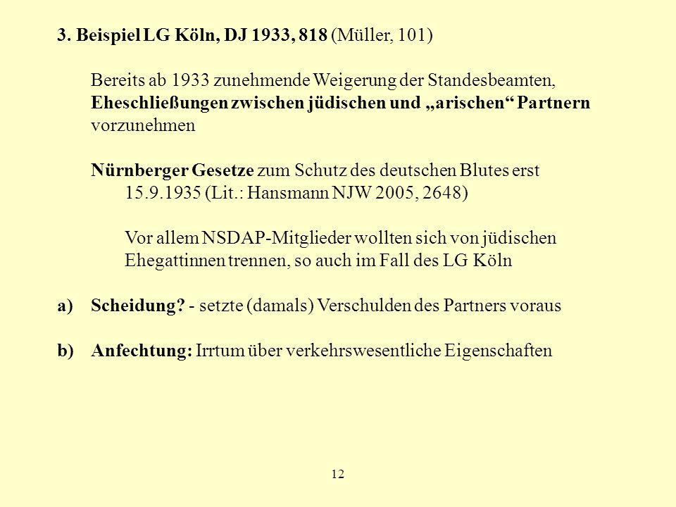 3. Beispiel LG Köln, DJ 1933, 818 (Müller, 101)