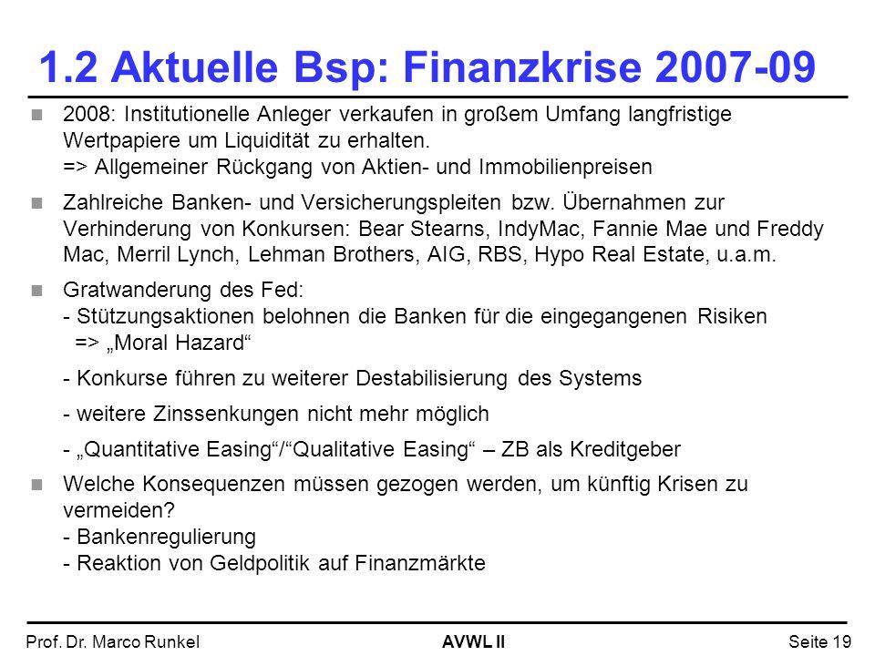 1.2 Aktuelle Bsp: Finanzkrise 2007-09