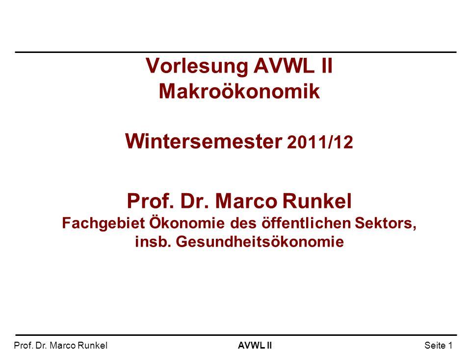 Vorlesung AVWL II Makroökonomik Wintersemester 2011/12 Prof. Dr