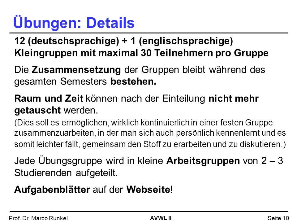 Übungen: Details 12 (deutschsprachige) + 1 (englischsprachige) Kleingruppen mit maximal 30 Teilnehmern pro Gruppe.