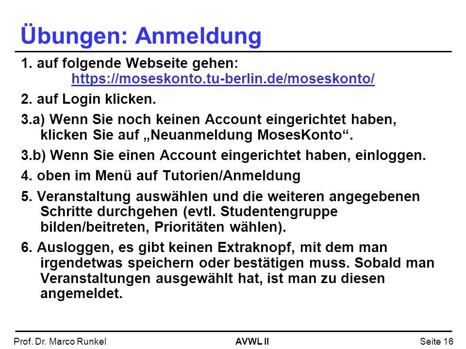 Übungen: Anmeldung 1. auf folgende Webseite gehen: https://moseskonto.tu-berlin.de/moseskonto/ 2. auf Login klicken.