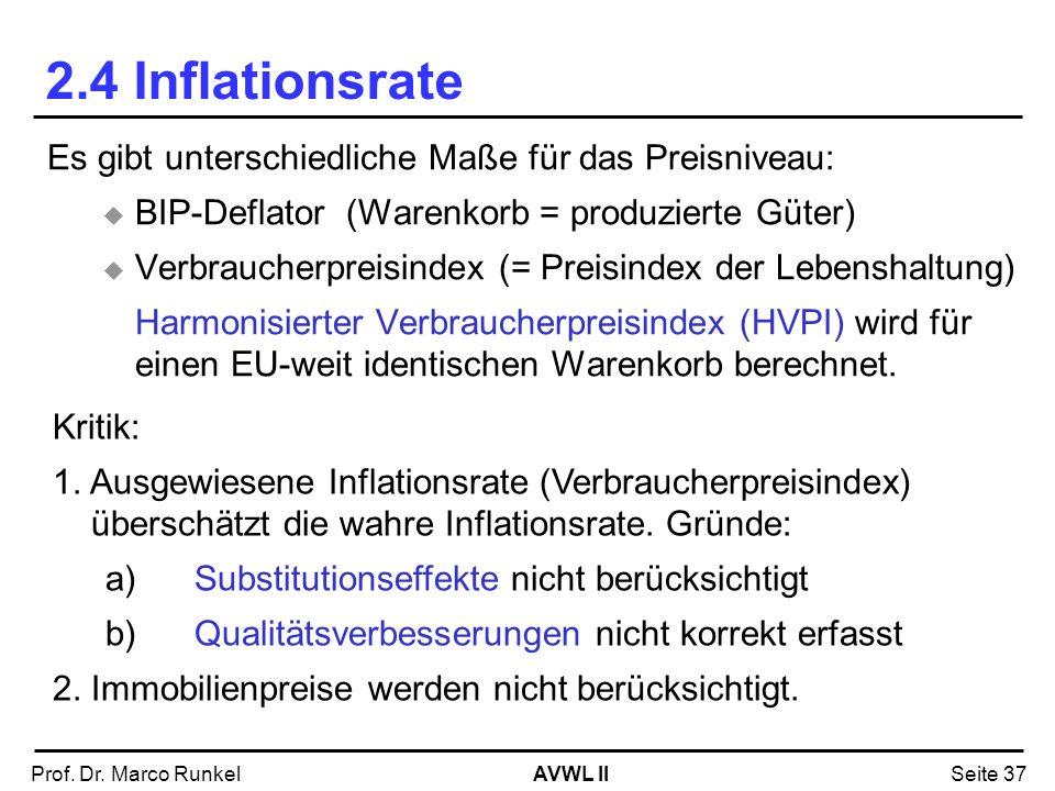2.4 Inflationsrate Es gibt unterschiedliche Maße für das Preisniveau: