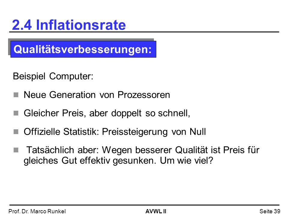 2.4 Inflationsrate Qualitätsverbesserungen: Beispiel Computer: