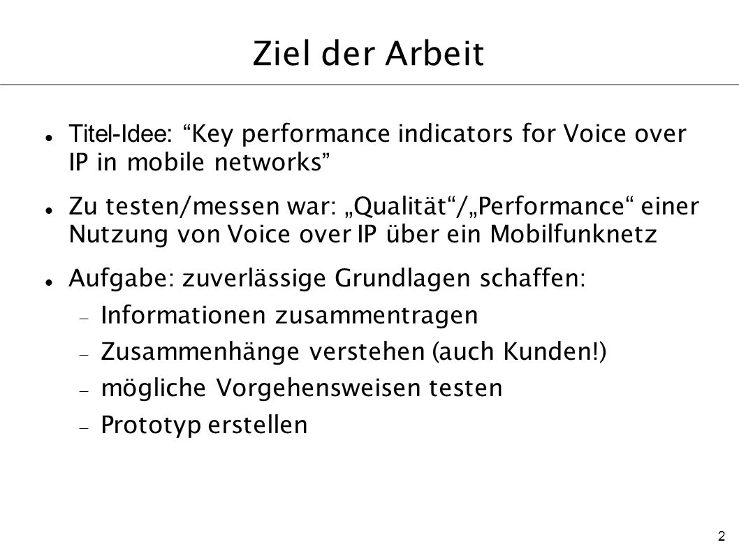 Ziel der Arbeit Titel-Idee: Key performance indicators for Voice over IP in mobile networks