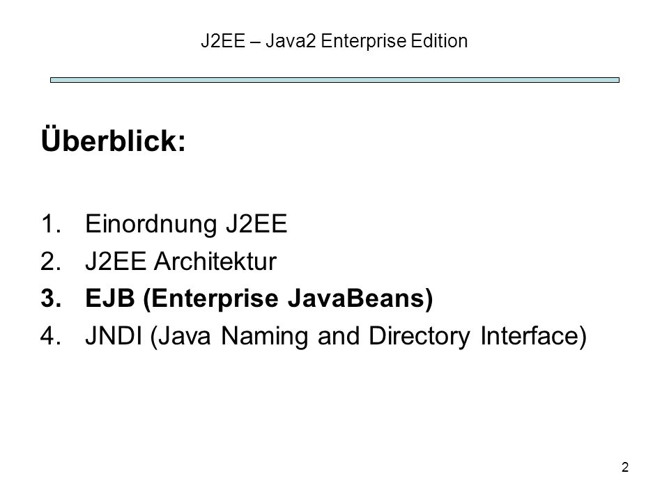 J2EE – Java2 Enterprise Edition