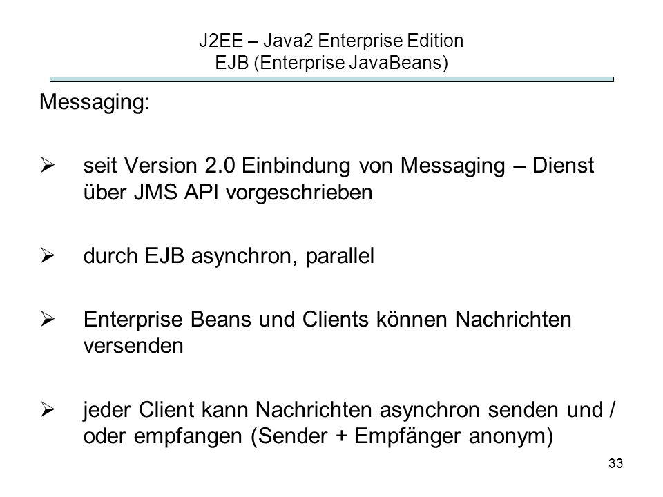 J2EE – Java2 Enterprise Edition EJB (Enterprise JavaBeans)