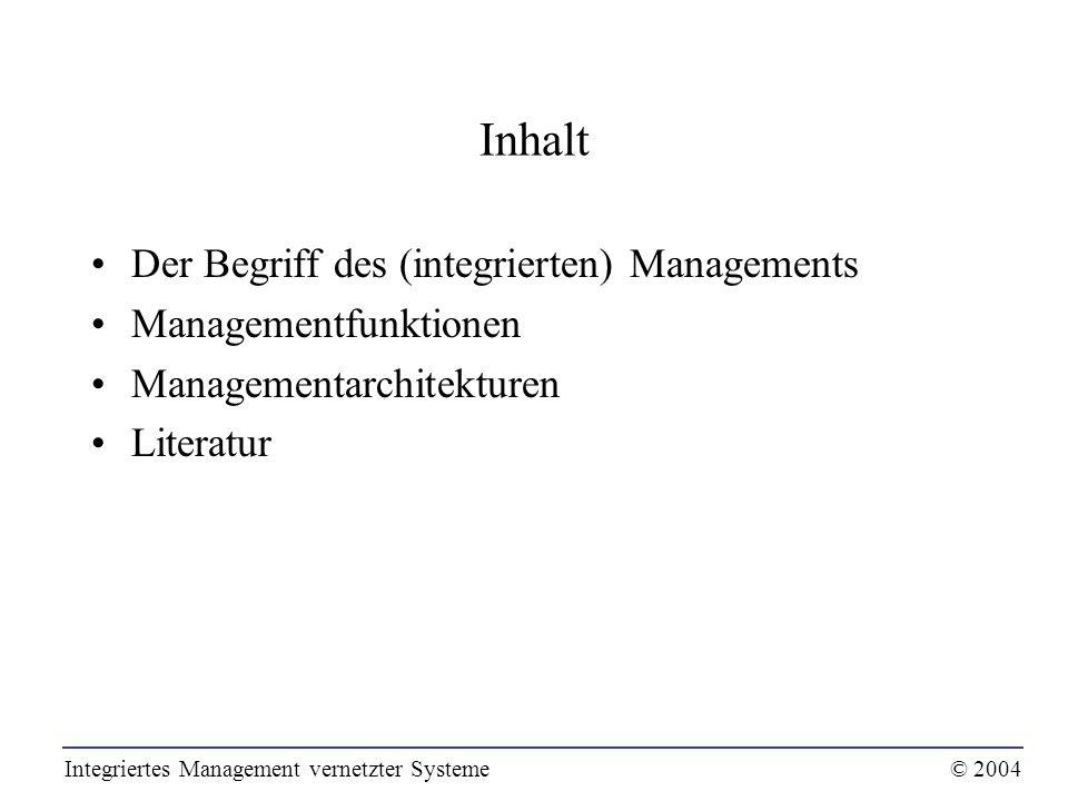 Inhalt Der Begriff des (integrierten) Managements Managementfunktionen