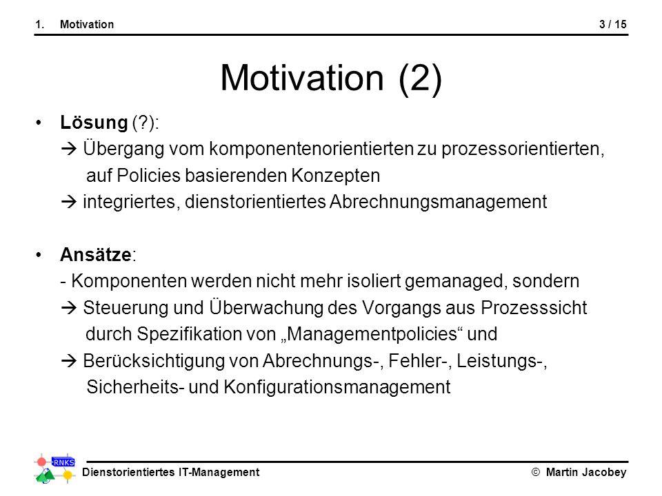Motivation (2) Lösung ( ):