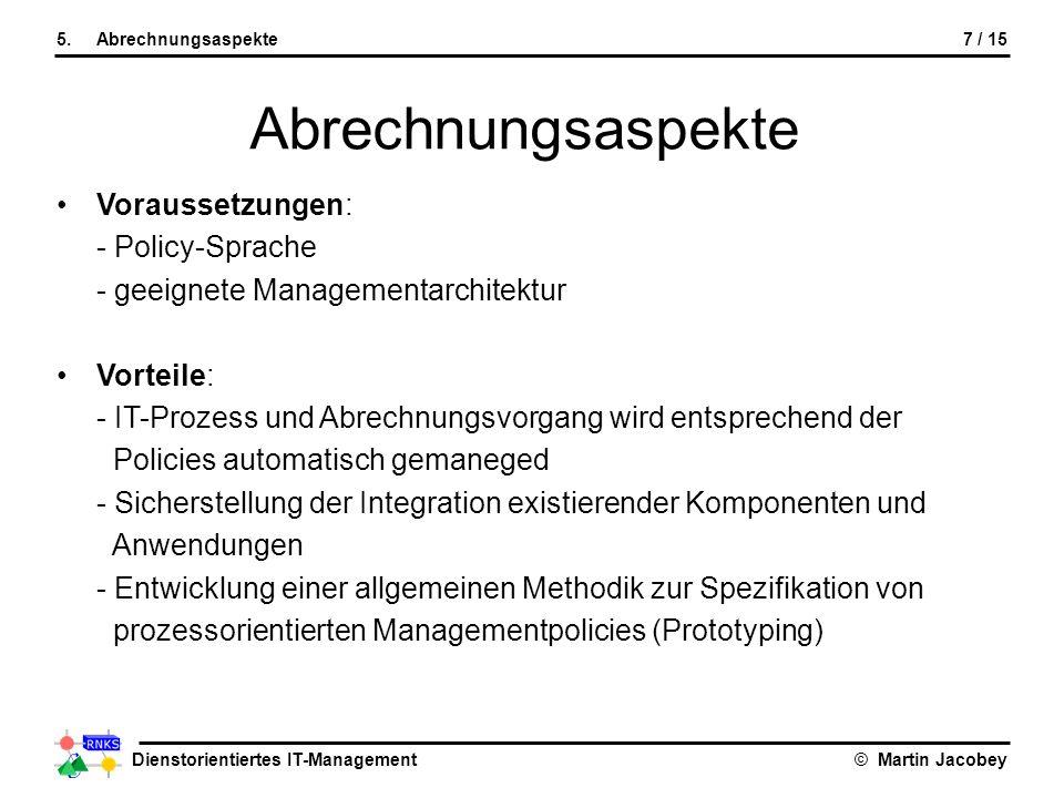 Abrechnungsaspekte Voraussetzungen: - Policy-Sprache
