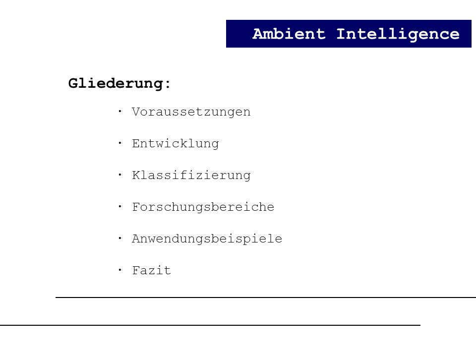 Ambient Intelligence Gliederung: · Entwicklung · Klassifizierung
